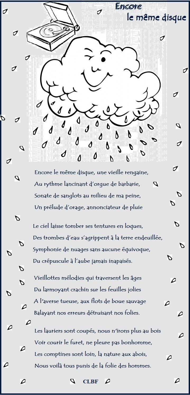 Encore le même disque g Encore le même disque, une vieille rengaine, Au rythme lancinant d'orgue de barbarie, Sonate de sanglots au milieu de ma peine, Un prélude d'orage, annonciateur de pluie Le ciel laisse tomber ses tentures en loques, Des trombes d'eau s'agrippent à la terre endeuillée, Symphonie de nuages sans aucune équivoque, Du crépuscule à l'aube jamais inapaisés. Vieillottes mélodies qui traversent les âges Du larmoyant crachin sur les feuilles jolies A l'averse tueuse, aux flots de boue sauvage Balayant nos erreurs détruisant nos folies. Les lauriers sont coupés, nous n'irons plus au bois 2 Voir courir le furet, ne pleure pas bonhomme, Les comptines sont loin, la nature aux abois, Nous voilà tous punis de la folie des hommes. Q CLBF 2